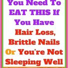 You Need To Eat This If You Have Hair Loss Brittle Nails Or You're Not Sleeping Well