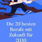 Berufe mit Zukunft: Die 20 besten Berufe mit Zukunft 2030