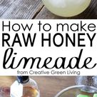 How to Make Raw Honey Limeade AKA The Best Limeade You Have Ever Had