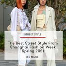 The Best Street Style From Shanghai Fashion Week Spring 2021