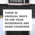 These 10 Unusual Ways to Use Your Microwave Are Game Changers