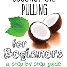 Coconut Oil Pulling For Beginners {Step-by-Step Guide} - TRINA HOLDEN