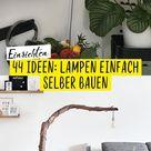 DIY Lampe: Lampen selber bauen!