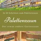 Palettenzaun   einen Zaun aus Paletten selber bauen   Anleitung   Lillelütt