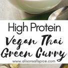 High Protein Vegan Thai Green Curry   Alison's Allspice