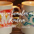 Tassen bemalen mit Kindern - Leben mit Peng!