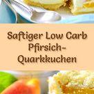 Saftiger Low Carb Pfirsich-Quarkkuchen - Rezept ohne Zucker
