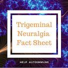 Trigeminal Neuralgia Fact Sheet