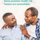 Some prostate health risk factors are controllable.