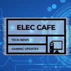 ElecCafe - Tech, News, Gadgets