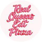 Real Queens Eat Pizza Pinterest Account