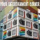 Your Entertainment Corner