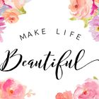 Make Life Beautiful Pinterest Account