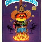 Stu Spew Garbage Pail Kids Click On The Thumbnails Below To See A The Larger Picture Garbage Pail Kids Garbage Pail Kids Cards Kids Series