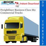 Freightliner Business Class M2 Commercial Trucks Service Repair Manual In 2020 Freightliner Repair Manuals Freightliner Trucks