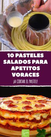 """10 pasteles salados para apetitos voraces   – Comidas rapidas """"yo cocino"""" o Ana"""