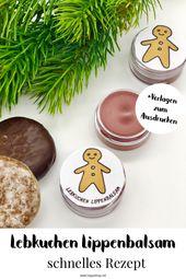 Süße Weihnachtsgeschenkideen – Lebkuchen Lippenbalsam