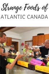 Atlantic Canada – Bizarre and Fantastic Meals