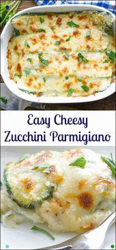 Easy Cheesy Zucchini Parmigiano, eine köstliche gesunde Beilage oder die …