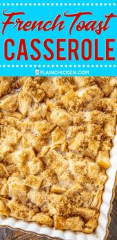 In a single day French Toast Casserole – assemble the evening earlier than and let sit within the …