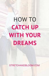 Holen Sie sich Ihre Träume, wenn Sie nachlassen – Business Mindset