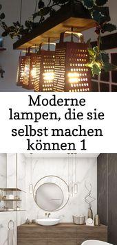 Moderne lampen, die sie selbst machen können 1