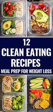 12 Rezepte für sauberes Essen zur Gewichtsreduktion: Essenszubereitung für die Woche