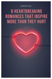 6 romans d'amour déchirants qui inspirent plus qu'ils ne blessent   – Book Lists As Far As The Eye Can See
