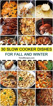 Top 30 Slow Cooker Dishes For Fall and Winter