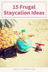 15 Genügsame Staycation-Ideen – Summer Fun