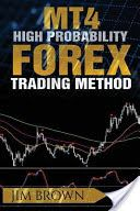 Download Mt4 High Probability Forex Trading Method Pdf Book