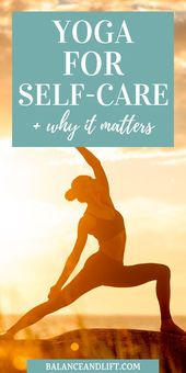 Yoga for Self-Care: How to Start and Why to Practice – Mental Health Awareness