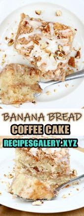 BANANA BREAD COFFEE CAKE – recipes to try