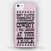 Don't Flatter Yourself Cowboy Phone Case