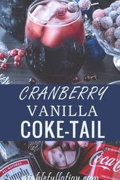 Cranberry Vanilla Coke-tail Recipe, A delicious Coke-tail perfect for the holida…   – drinks nonalcoholic