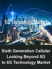 Sixth Generation Cellular: Looking Beyond 5G to the 6G Technology Market