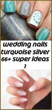 Hochzeitsnägel türkis silber 66+ super Ideen 1- #Hochzeitsnagel #Ideen #Silbe …   – Summer Nails