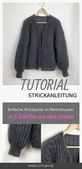 Tutorial – Strickanleitung – Einfache Strickjacke im Patentmuster von oben stricken