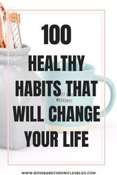 100 Healthy Habits To Improve Your Life 1