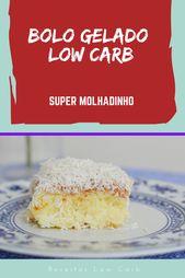 Bolo Gelado Low Carb! – receitas low carb