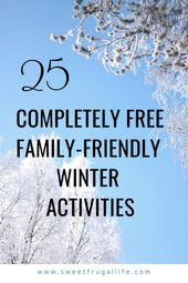 25 Free activities to do with your family this winter – Best of Sweet Frugal Life
