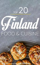 Finland Food: The 20 Different Traditional Finnish Food You Must Try