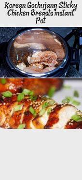 Korean Gochujang Sticky Chicken Breasts (instant Pot) – Chicken Recipes – #breas…