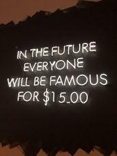 """""""In Zukunft wird jeder für $ 15.00 berühmt sein."""" – Inspirational Quotes"""