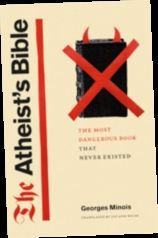 Ebook Pdf Epub Download The Atheist S Bible The Most Dangerous Book That Never Existed By Georges Atheist Books Bible