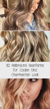 30 Light Brown Hair Color For Cool And Charming Look – DE Brown Wavy Hair With Highlights #HairstylesHalf Long #HairstylesBob #HairstylesTrends #F …