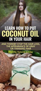 Erfahren Sie, wie Sie Ihrem Haar Kokosöl hinzufügen und Haarausfall, das Auftreten von grauem oder schütterem Haar stoppen – haare diy behandlungen