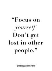 focus on yourself quote, inspiring quote, motivating quote, inspiring quote, don't compare yourself quote, don't get lost in other people quote #Bad #…