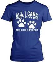 Womens All I Care About Is My Canine Shirt