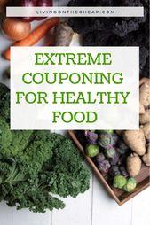 Extreme Couponing für gesundes Essen   – Extreme Frugal Living